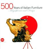 500 Years of Italian Furniture : Magnificence and Design