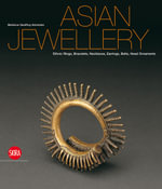 Asian Jewellery : Ethnic Rings, Bracelets, Necklaces, Earrings, Belts, Head Ornaments from the Ghysels Collection - Berenice Geoffroy-Schneiter
