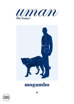 Uman: The Essays 9 : Mogambo: The Safari Jacket - Nick Foulkes