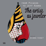From Picasso to Koons - The Artist as Jeweler