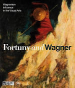Fortuny and Wagner : Wagnerism's Influence in the Visual Arts