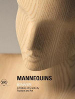 Mannequins : Bonaveri: A History of Creativity Fashion and Art - Gianluca Bauzano