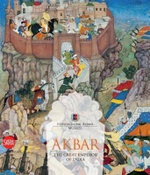 Akbar : The Great Emperor of India - Gian Carlo Calza