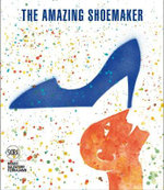 The Amazing Shoemaker : Fairy tales and legends about shoes and shoemakers