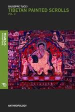 Tibetan Painted Scrolls : Part 2 - Giuseppe Tucci