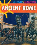 Ancient Rome : Back to Basics