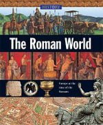 The Roman World : The Illustrated Treasury of the World's Greatest S... - Tony Allan