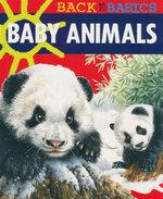 Baby Animals : Back to Basics - McRae Books