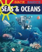 Sea & Oceans : Back to Basics - McRae Books