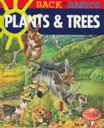 Plants & Trees : Back to Basics