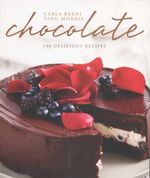 Chocolate  : 140 Delicious Recipes - Carla Bardi
