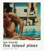 Fire Island Pines : A Guide to Glamour Portraiture - Tom Bianchi