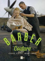 Barber Couture : Cool Cuts 1940-1960 - Giulia Pivetta