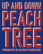 Martin Parr: Up and Down Peachtree : Photographs of Atlanta - Martin Parr
