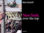 Max Kozloff : New York Over the Top - Max Kozloff