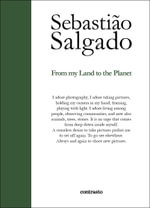 Sebastiao Salgado : From My Land to the Planet - Sebastiao Salgado