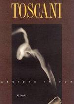 Toscani : A Burning Passion - Gian Luca Corradi