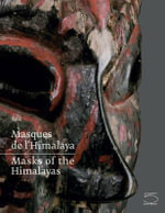 Masks of the Himalayas : Africa, Oceania, Southeast Asia - Dominique Blanc