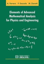 Elements of Advanced Mathematical Analysis for Physics and Engineering - Filippo Gazzola