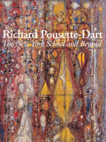 Richard Pousette-Dart : The New York School and Beyond - Pepe Karmel