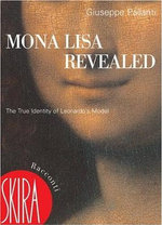Mona Lisa Revealed : The True Identity of Leonardo's Model - Giuseppe Pallanti