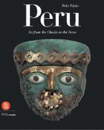 Peru : Art from the Chavin to the Incas - Patrick Lemasson