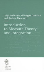 Introduction to Measure Theory and Integration : Systematic Studies with Engineering Applications f... - Luigi Ambrosio