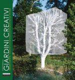 Creative Gardens  :  Chaumont-Sur-Loire International Garden Festival 1992-2008 - Sophie Barbaux