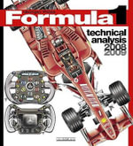 Formula 1 Technical Analysis 2008-2009 : The Art of Racing - Giorgio Piola