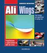 Ali-Wings : Their Design and Application to Racing Cars - Enrico Benzing