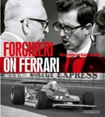 Forghieri on Ferrari : 1947 to the Present - Daniele Buzzonetti