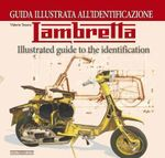 Lambretta : Illustrated Guide to the Identification - Vittorio Tessera