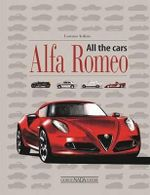Alfa Romeo : All the Cars - Lorenzo Ardizio