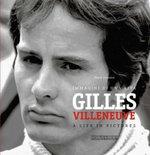Gilles Villeneuve : Immagini di una Vita / A Life in Pictures - Mario Donnini