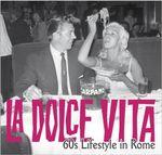 La Dolce Vita : 60's Lifestyle in Rome - Marco Gasparini