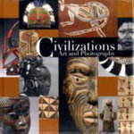 Civilizations : Art and Photography - Editors