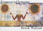 Francesco Clemente : Three Rainbows - Derek Walcott