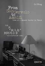 From San Servolo to Amalfi : Notes of a Chinese Curator in Venice - Lu Peng