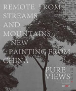 Pure Views : Remote from Streams and Mountains - Lu Peng