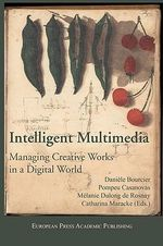 Intelligent Multimedia. Managing Creative Works in a Digital World.