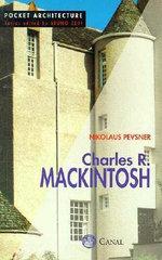 Charles R. Mackintosh : Pocket Architecture - Nikolaus Pevsner