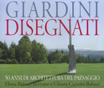 Designing Gardens : 50 Years of Landscape Architecture - Giancarlo Gardin