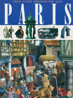 Paris : Great Cities Through the Ages - Renzo Rossi