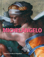 Michelangelo : Great Artists - Roberto Carvalho de Magalhaes