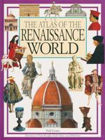 The Atlas of the Renaissance World - Neil Grant