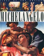 Michelangelo : Lives of the Artists  - Sean Connolly