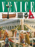 Venice : Great Cities Through the Ages - Renzo Rossi