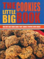 The Little Big Cookies Book : The Bite Size Cook Book That comes Stuffed With Ideas - McRae Books