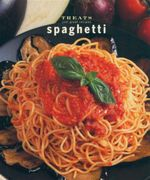 Spaghetti : Just Great Recipes - Carla Bardi