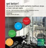 get better! the pursuit of better health and better healthcare design at lower costs per capita. Proceedings of the 33rd UIA/PHG International Seminar